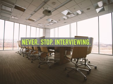 Never Stop Interviewing 3